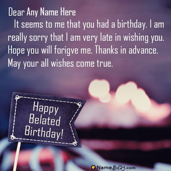 Belated Happy Birthday Wishes With Name And Photo